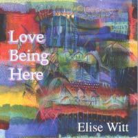 Love Being Here- Studio Album by Elise Witt