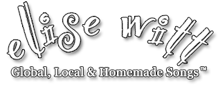 Elise Witt - Global, Local and Homemade Songs™