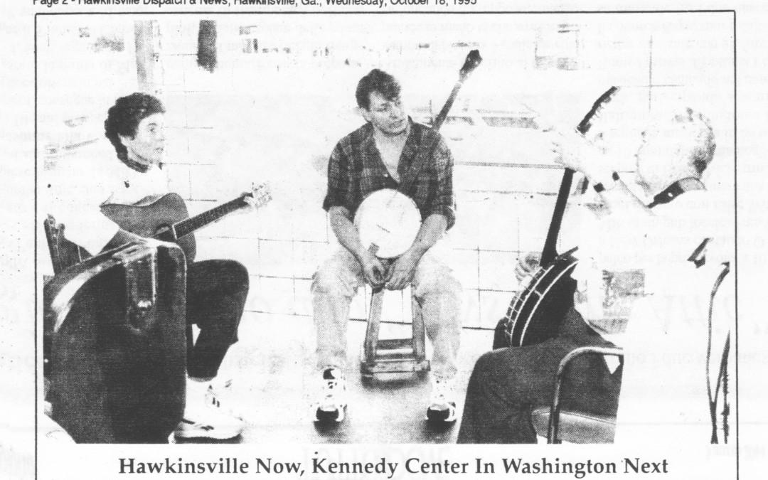 Hawkinsville Dispatch | Hawkinsville Now, Kennedy Center in Washington Next