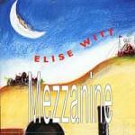 Mezzanine - Studio Album by Elise Witt