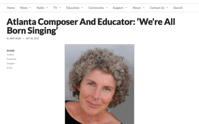 WABE – Atlanta Composer And Educator: 'We're All Born Singing'