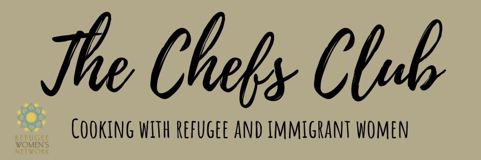 Refugee Women's Network Chefs Class